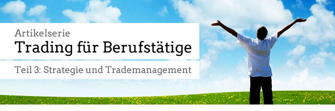 Berufstätigentrading - Trademanagement und Tradingstrategie